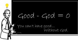 you cant have good without God change of heaart dot com