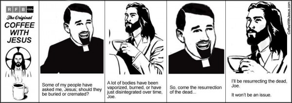 Coffee with Jesus - I'll be resurrecting the dead, Joe