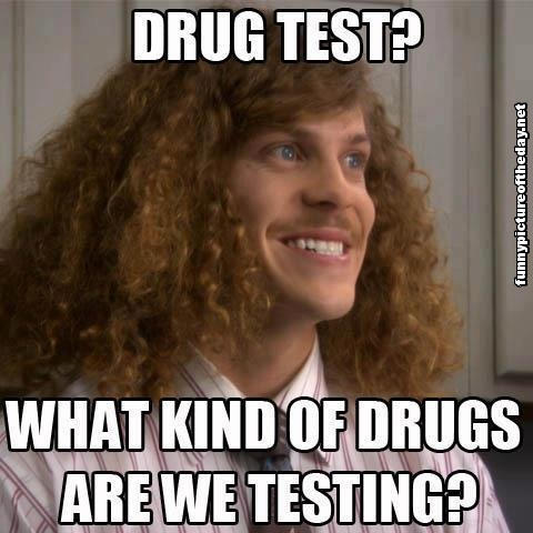 Drug-Test-What-Kind-of-Drugs-Are-We-Testing-Funny-Stupid-Workaholics