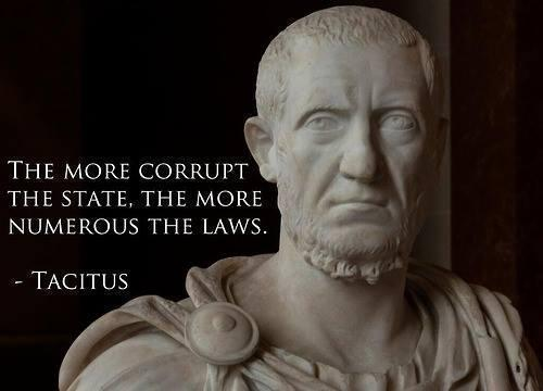 the-more-corrupt-the-state-the-more-numerous-the-laws