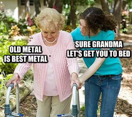 old_metal_is_best_metal